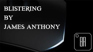 Blistering (Gimmicks and Online Instructions) by James Anthony - Trick
