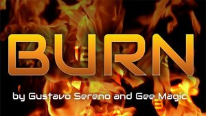 BURN by Gustavo Sereno and Gee Magic - Trick