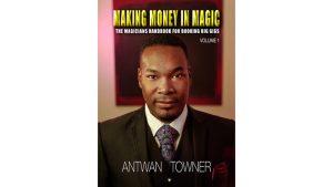 Making Money In Magic volume 1 by Antwan Towner Mixed Media