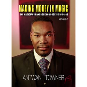 Making Money In Magic volume 1 by Antwan Towner Mixed Media