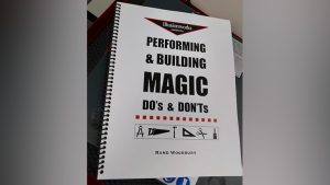 Performing and Building Magic: Do's and Don'ts by Rand Woodbury - Book