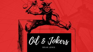 Oil and Jokers by Brian Lewis video