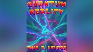 QUANTUM REALITY! by Paul A. Lelekis Mixed Media