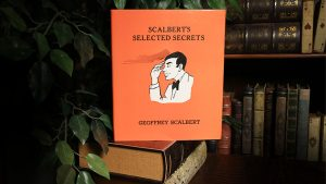 Scalbert's Selected Secrets (Limited/Out of Print) by Geoffrey Scalbert - Book