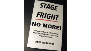 STAGE FRIGHT - NO MORE by Rand Woodbury - Book