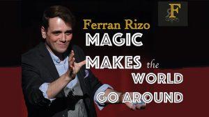 Magic Makes the World go Around by Ferran Rizo video DOWNLOAD - Download