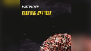Creating Mystery by Matt Pilcher Video Download - Download
