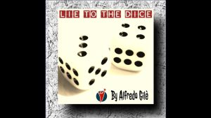 Lie to the Dice by Alfredo Gile video DOWNLOAD - Download
