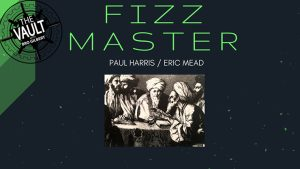 The Vault - Fizz Master by Paul Harris and Eric Mead video DOWNLOAD - Download