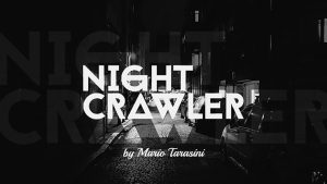 Nightcrawler by Mario Tarasini video DOWNLOAD - Download