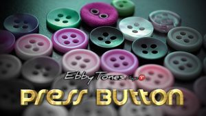 Press Button By Ebbytones video DOWNLOAD - Download
