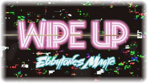 Wipe Up by Ebbytones by video DOWNLOADS - Download