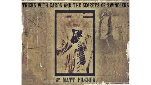 Tricks With Cards & The Secrets Of Swindlers By Matt Pilcher - Ebook DOWNLOAD - Download