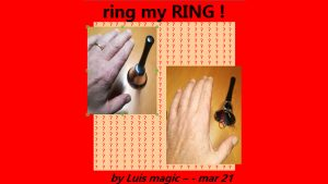 RING MY RING by Luis magic video DOWNLOAD - Download