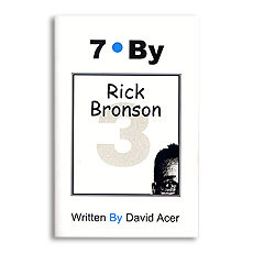 """""""7 By Rick Bronson"""" by David Acer, Vol. 3 in the """"7 By"""" Series - Book"""