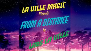 La Ville Magic Presents From A Distance By Lars La Ville video DOWNLOAD - Download