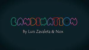 Bandimation by Luis Zavaleta video DOWNLOAD - Download