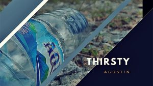 Thirsty by Agustin video DOWNLOAD - Download