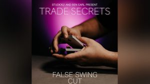 Trade Secrets #4 - False Swing Cut by Benjamin Earl and Studio 52 video DOWNLOAD - Download