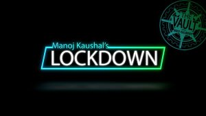 The Vault - Lockdown by Manoj Kaushal video DOWNLOAD - Download